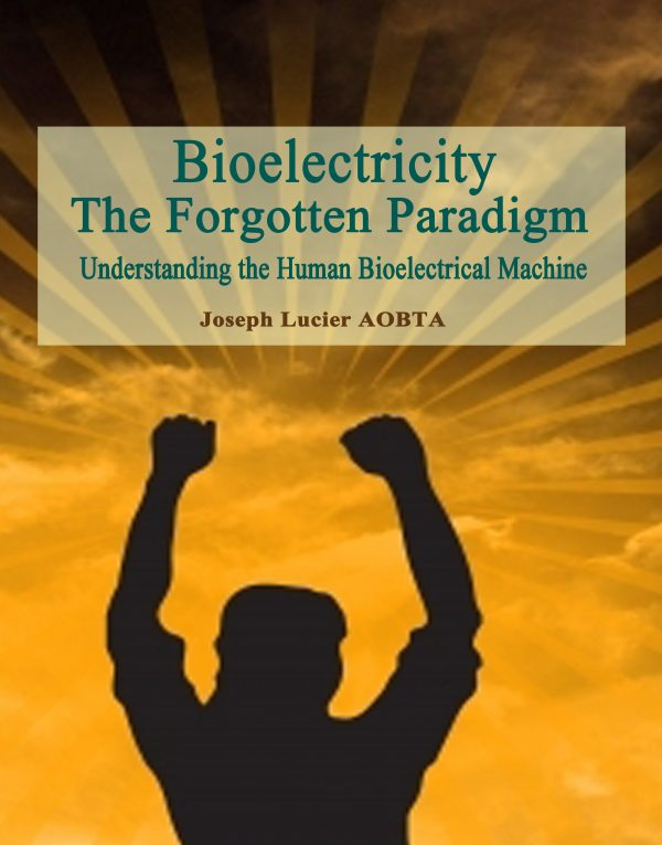 NEW!!! Bioelectricity - The Forgotten Paradigm - Full Color - by Joseph Lucier AOBTA
