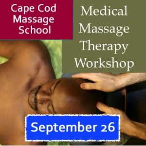 Cape Cod Massage Institute - Medical Massage Therapy Workshop (In Person): September 26, 2015